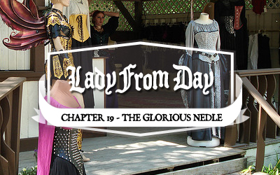 Lady From Day &#8211; Chapter 19 &#8220;The Glorious Needle&#8221;