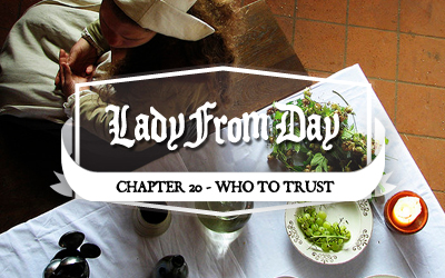 Lady From Day &#8211; Chapter 20 &#8220;Who To Trust&#8221;