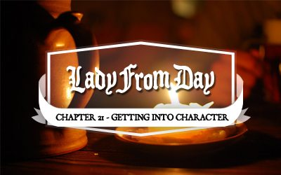 "Lady From Day – Chapter 21 ""Getting Into Character"""