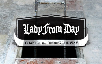 Lady From Day – Chapter 26 – Finding the Way