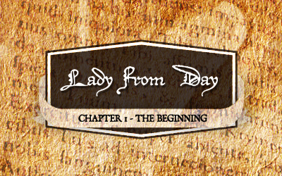 "Lady From Day – Chapter 1 ""The Beginning"""