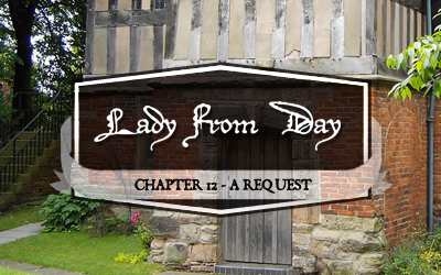 "Lady From Day – Chapter 12 ""A Request"""