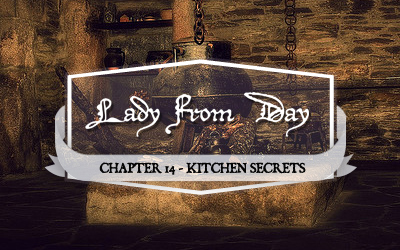"Lady From Day – Chapter 14 ""Kitchen Secrets"""