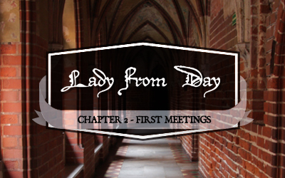 "Lady From Day – Chapter 2 ""First Meetings"""
