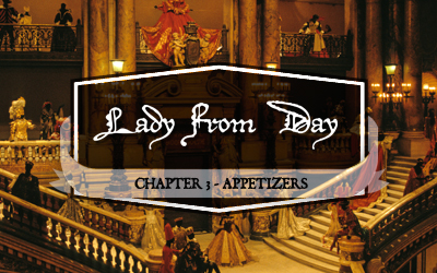 "Lady From Day – Chapter 3 ""Appetizers"""