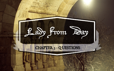 "Lady From Day – Chapter 5 ""Questions"""