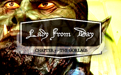 Lady From Day &#8211; Chapter 7 &#8220;The Gorlags&#8221;