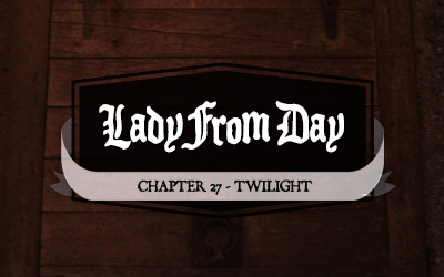 Lady From Day – Chapter 27 – Twilight